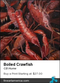 Boiled Crawfish by CB Hume - Painting - Oil On Canvas
