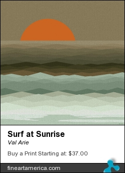 Surf At Sunrise by Val Arie - Digital Art - Digital Paint / Painting / Val Arie Original Art
