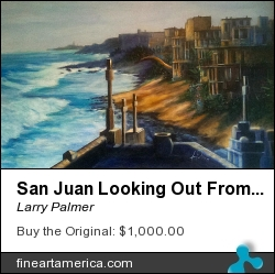 San Juan Looking Out From The Fort by Larry Palmer - Painting - Acrylic