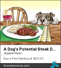 A Dog's Potential Steak Dinner by Jessica Pryor - Painting - Pen & Water Color