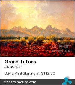 Grand Tetons by Jim Baker - Painting - Oils On Linen Canvas
