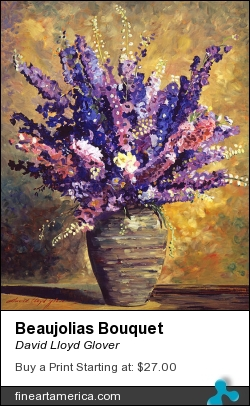 Beaujolias Bouquet by David Lloyd Glover - Painting - Oil On Canvas