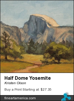 Half Dome Yosemite by Kristen Olson - Painting - Oil On Linen