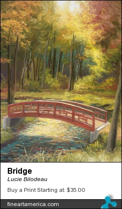 Bridge by Lucie Bilodeau - Painting - Oil On Canvas