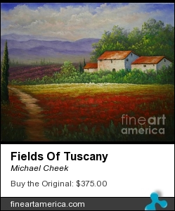 Fields Of Tuscany by Michael Cheek - Painting - Oil On Canvas