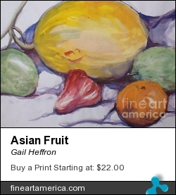 Asian Fruit by Gail Heffron - Painting - Watercolor