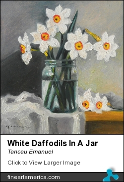 White Daffodils In A Jar by Tancau Emanuel - Painting - Oil
