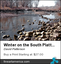 Winter On The South Platte River - Denver Colorado by David Patterson - Photograph - Photography