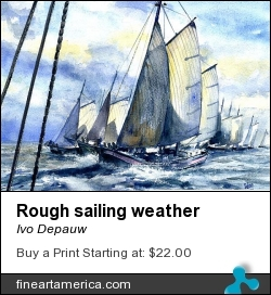 Rough Sailing Weather by Ivo Depauw - Painting - Aquarel