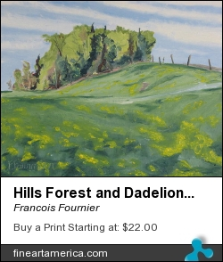 Hills Forest And Dadelions by Francois Fournier - Painting - Oil Painting