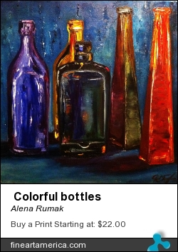Colorful Bottles by Alena Rumak - Painting - Oil On Canvas