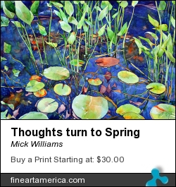 Thoughts Turn To Spring by Mick Williams - Painting - Watercolor