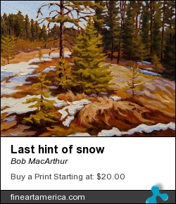 Last Hint Of Snow by Bob MacArthur - Painting - Oil On Canvas