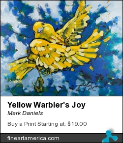Yellow Warbler's Joy by Mark Daniels - Painting - Acrylic On Canvas