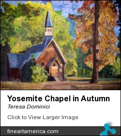 Yosemite Chapel In Autumn by Teresa Dominici - Painting - Acrylic On Canvas