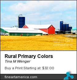 Rural Primary Colors by Tina M Wenger - Photograph - Prints Of Photographs