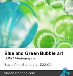 Blue And Green Bubble Art by HJBH Photography - Photograph - Photographs - Photography, Photographs