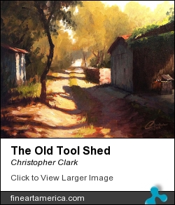 The Old Tool Shed by Christopher Clark - Painting - Oil On Canvas
