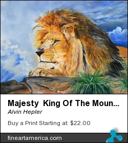 Majesty King Of The Mountain by Alvin Hepler - Painting - Acrylic