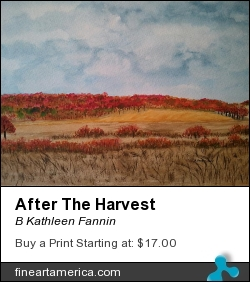 After The Harvest by B Kathleen Fannin - Painting