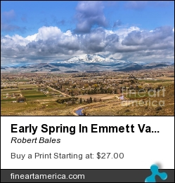 Early Spring In Emmett Valley by Robert Bales - Photograph - Photo
