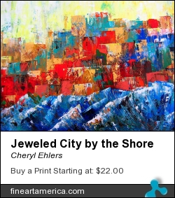 Jeweled City By The Shore by Cheryl Ehlers - Painting - Acrylic On Board