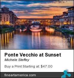 Ponte Vecchio At Sunset by Michele Steffey - Photograph