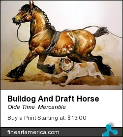 Bulldog And Draft Horse by Olde Time  Mercantile - Painting - Watercolor