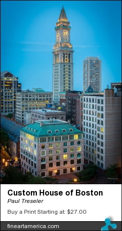 Custom House Of Boston by Paul Treseler - Photograph - Photographs