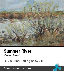 Summer River by Owen Hunt - Painting - Oil On Canvas