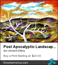 Post Apocalyptic Landscape by Ion vincent DAnu - Painting - Acrylics