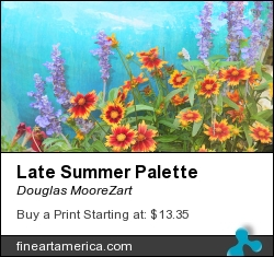 Late Summer Palette by Douglas MooreZart - Painting - Painting