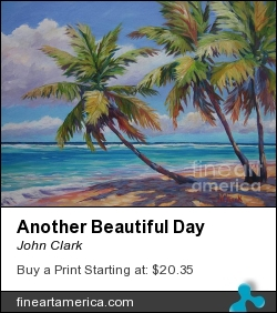 Another Beautiful Day by John Clark - Painting - Acrylic On Canvas