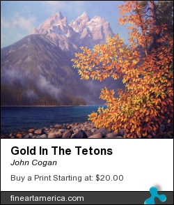 Gold In The Tetons by John Cogan - Painting - Acrylic On Canvas