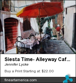 Siesta Time- Alleyway Cafe In Europe by Jennifer Lycke - Painting - Oil On Canvas