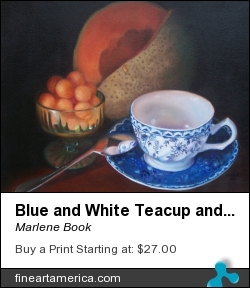 Blue And White Teacup And Melon by Marlene Book - Painting - Oil On Canvas