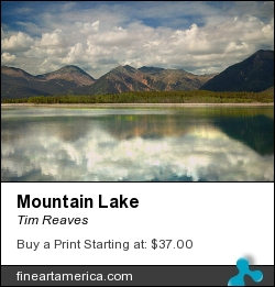Mountain Lake by Tim Reaves - Photograph - Photography