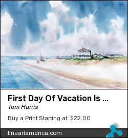 First Day Of Vacation Is Pricless by Tom Harris - Painting - Watercolor