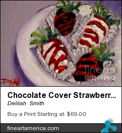 Chocolate Cover Strawberries by Delilah  Smith - Painting - Oil Painting On Canvas