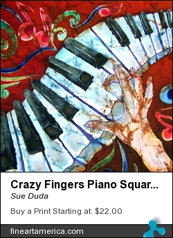 Crazy Fingers Piano Square by Sue Duda - Painting