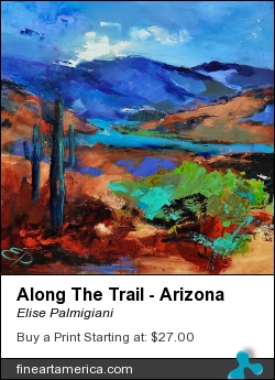 Along The Trail - Arizona by Elise Palmigiani - Painting - Oil On Canvas