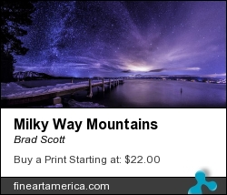 Milky Way Mountains by Brad Scott - Photograph - Photography