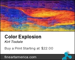 Color Explosion by Kirt Tisdale - Digital Art - Oil