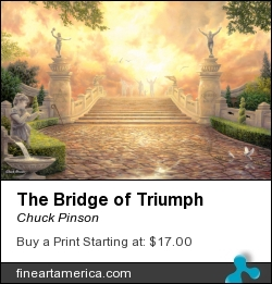 The Bridge Of Triumph by Chuck Pinson - Painting - Oil On Canvas