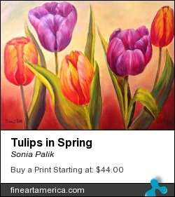 Tulips In Spring by Sonia Palik - Painting - Oil