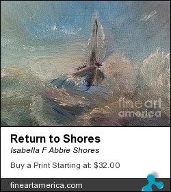 Return To Shores by Isabella F Abbie Shores - Painting - Oil On Canvas