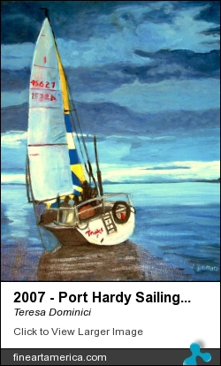 2007 - Port Hardy Sailing Regatta by Teresa Dominici - Painting - Oil On Canvas