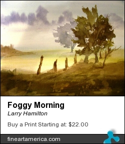 Foggy Morning by Larry Hamilton - Painting - Watercolor