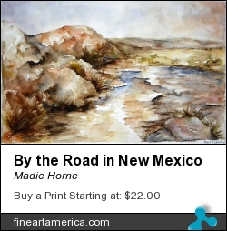 By The Road In New Mexico by Madie Horne - Painting - Watercolors