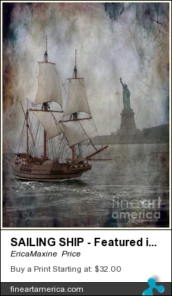 Sailing Ship - Featured In All About New York And Manufactured Objects Groups by EricaMaxine  Price - Photograph - Photography